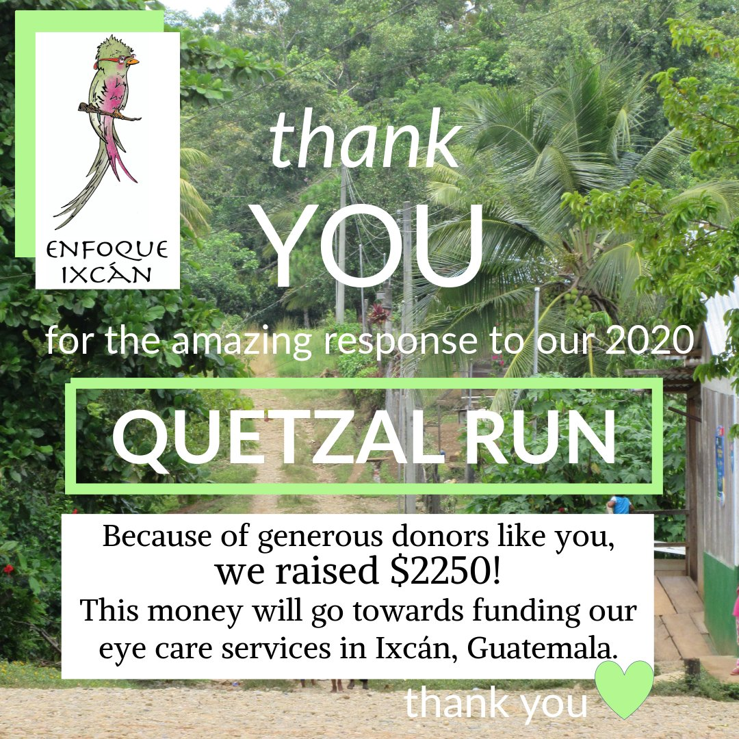 Thank you, for your amazing support of the Quetzal Run! We raised $2250 for our Clinic in Guatemala!